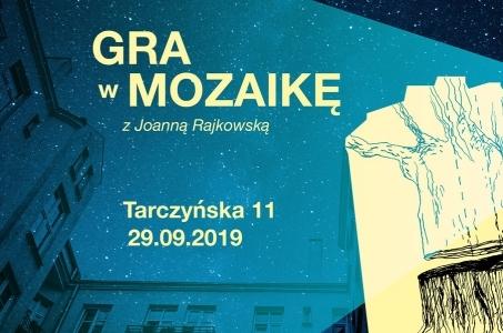 Warszawa-Ochota. Gra w mozaikę z Joanną Rajkowską.